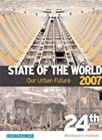 State of the World 2007: Our Urban Future