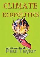 Climate of Ecopolitics: A Citizen's Guide