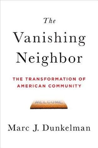 The Vanishing Neighbor by Marc J. Dunkelman