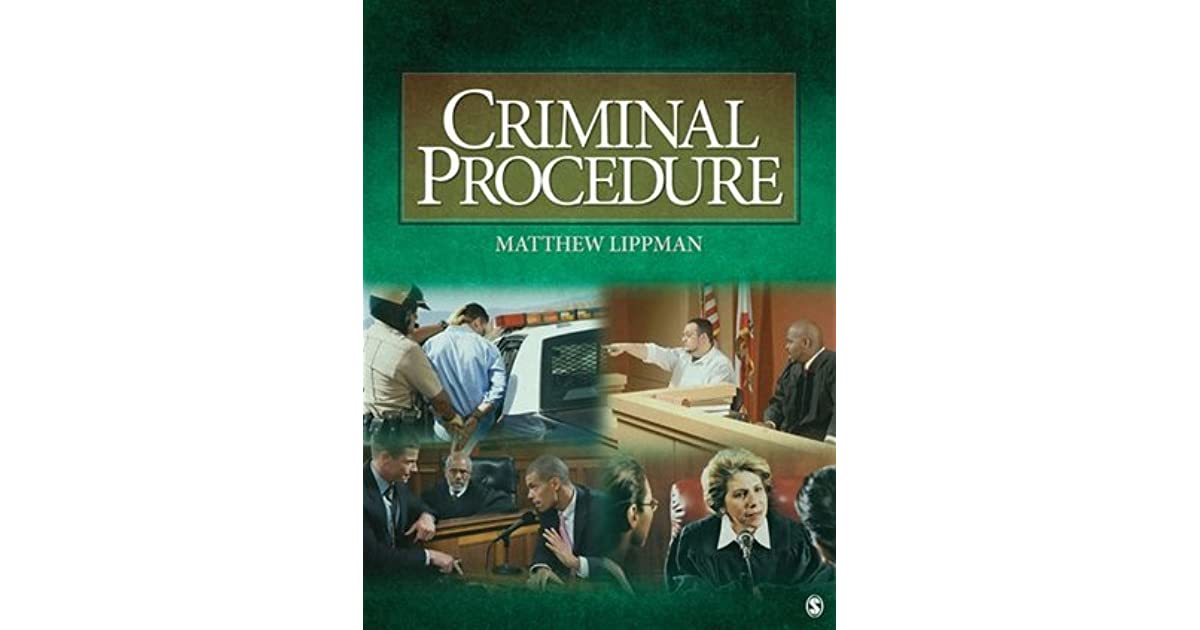 criminal procedure Criminal procedure is the body of state and federal constitutional provisions, statutes, court rules, and other laws governing the administration of justice in (.