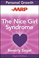 The Nice Girl Syndrome: Stop Being Manipulated and Abused--and Start Standing Up for Yourself