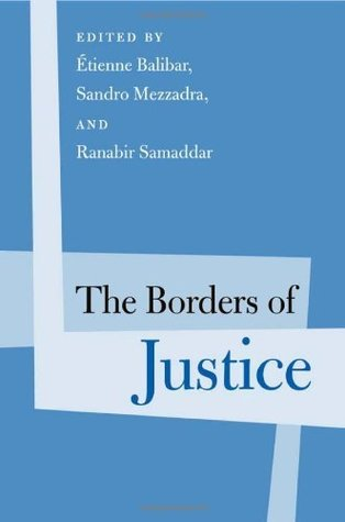The Borders of Justice (Politics History & Social Chan)
