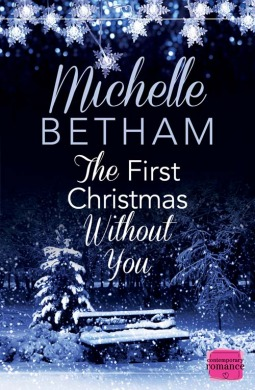 Christmas Without You.The First Christmas Without You By Michelle Betham