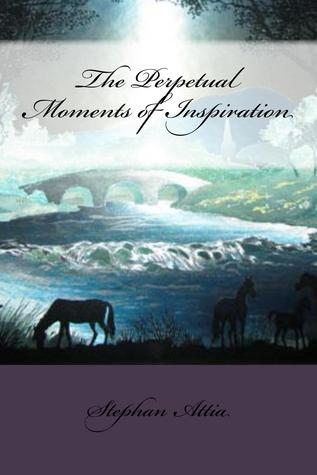 The Perpetual Moments of Inspiration: Poetry