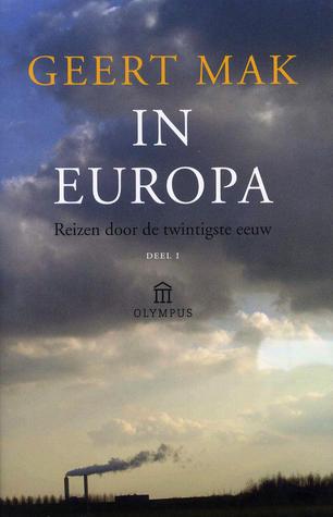 In Europa. Reizen door de twintigste eeuw (In Europa, #1 of 2)