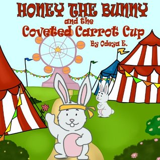 children's books:Honey the Bunny and the Coveted Carrot Cup (childrens books series:Honey the Bunny)