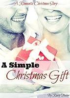 A Simple Christmas Gift: A Romantic Christmas Story
