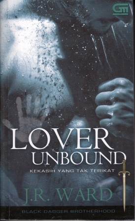 Lover Unbound - Kekasih yang Tak Terikat (Black Dagger Brotherhood, #5)