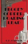 Bloody Copper, Roaring Lead