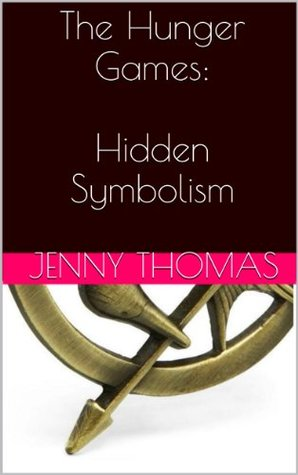 The Hunger Games Three Symbols Woven Into The Story By Jenny Thomas