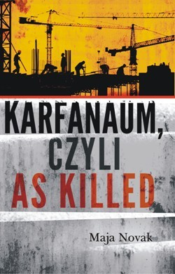 Karfanaum, czyli as killed