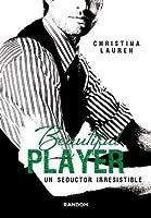 Beautiful Player. Un seductor irresistible (Beautiful Bastard, #3)