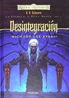 Desintegración (Reinos Olvidados: La Guerra de la Reina Araña, #1)