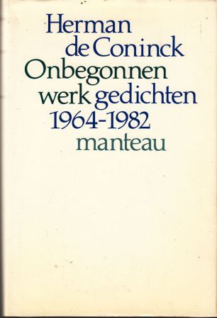 Onbegonnen Werk Gedichten 1964 1982 By Herman De Coninck