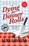 Dying for Dinner Rolls (Chubby Chicks Club, #1)