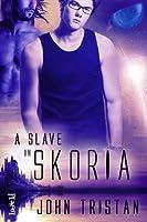 A Slave in Skoria