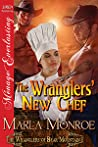 The Wranglers' New Chef by Marla Monroe