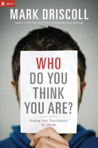 Who Do You Think You Are?: Finding Your True Identity in Christ by