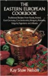 The Eastern European Cookbook by Kay Shaw Nelson