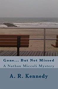 Gone... But Not Missed (Nathan Miccoli, #1)