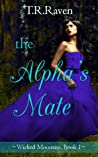 The Alpha's Mate (Wicked Moonrise, Book 1)