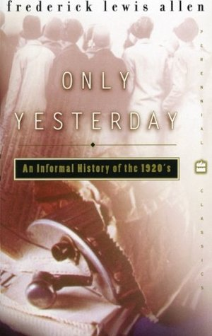 Only Yesterday An Informal History Of The 1920 S By