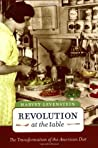 Revolution at the Table: The Transformation of the American Diet (California Studies in Food and Culture, 7)