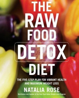 The-Raw-Food-Detox-Diet-The-Five-Step-Plan-for-Vibrant-Health-and-Maximum-Weight-Loss