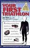 Your First Triathlon by Joe Friel