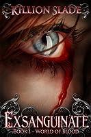 Exsanguinate (World of Blood, #1)
