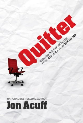 Jon Acuff Quitter Closing the Gap Between Your