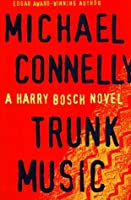 Trunk Music (Harry Bosch, #5; Harry Bosch Universe, #6)