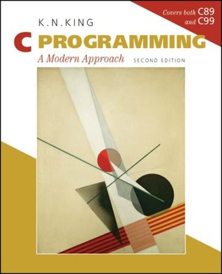 C Programming: A Modern Approach by Kimberly Nelson King