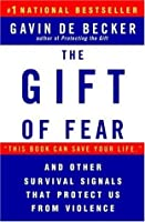 The Gift of Fear: Survival Signals That Protect Us from Violence ...