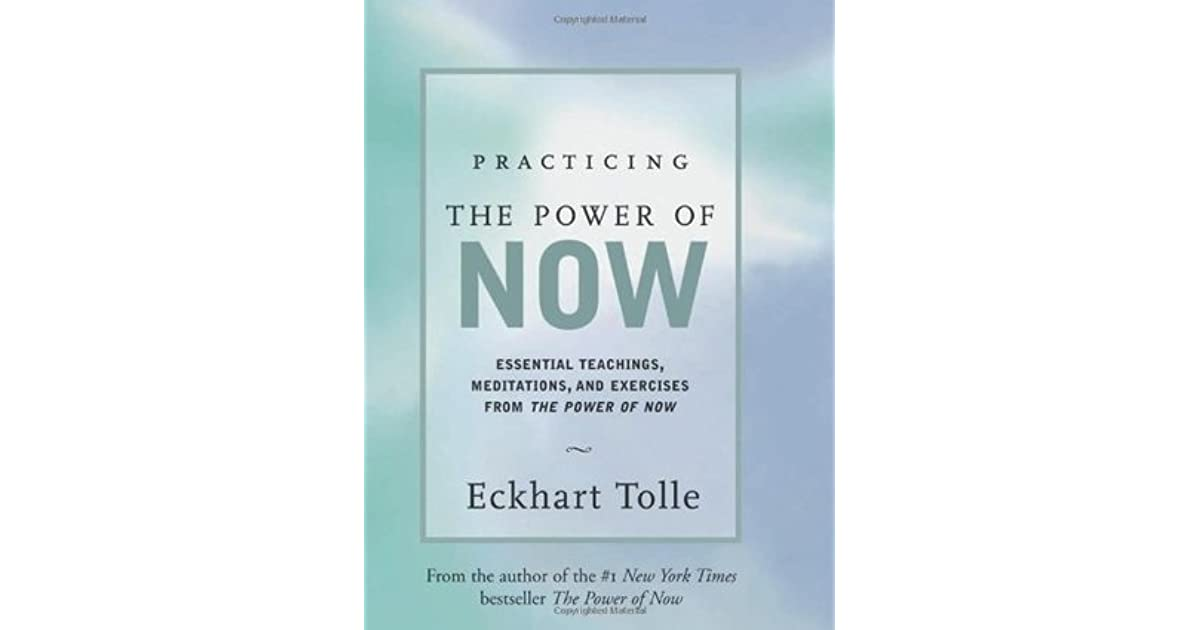 Practicing the Power of Now: Essential Teachings, Meditations, and Exercises fr...