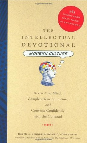 The Intellectual Devotional Modern Culture Revive Your Mind, Complete Your Education, and Converse Confidently with the