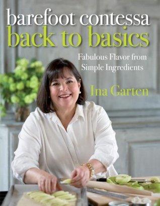 Barefoot Contessa Back to Basics by Ina Garten