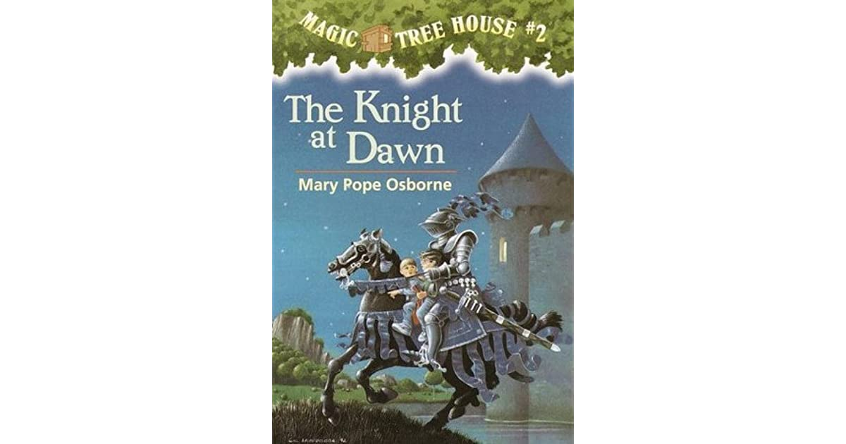 The Knight At Dawn (Magic Tree House, #2) By Mary Pope Osborne