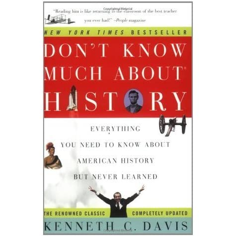 Don't Know Much about History: Everything You Need to Know about