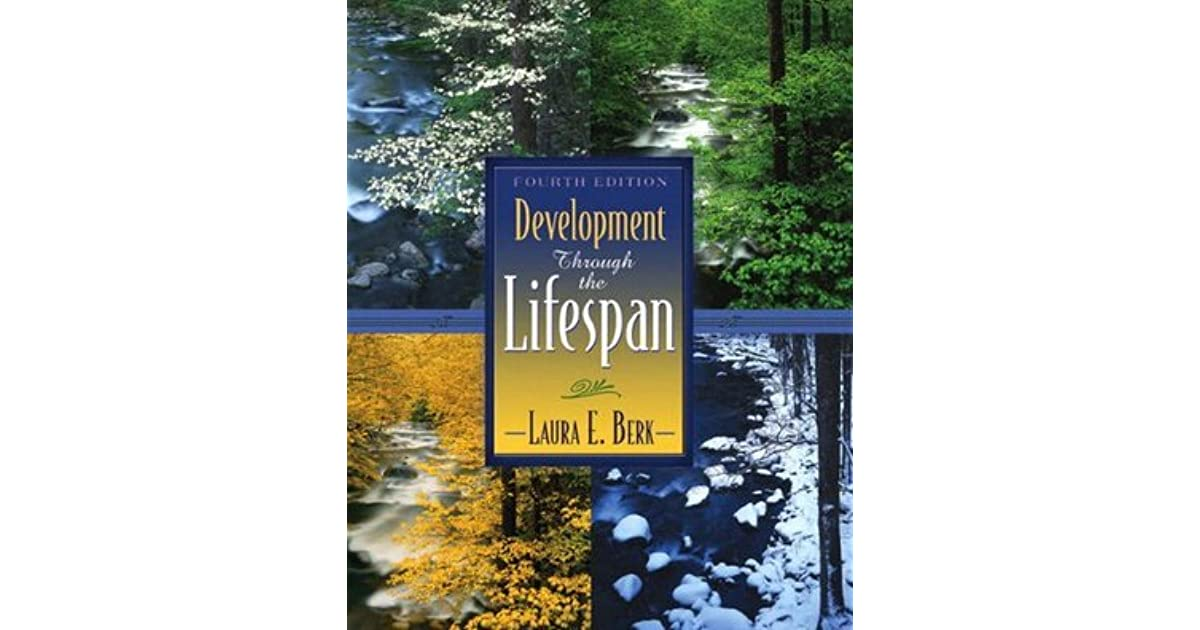 lifespan of development chapter 2 berk book Development through the lifespan, 4/e  of this book married a year before sofie died, laura  theory and research in human development courtesy of laura e berk.