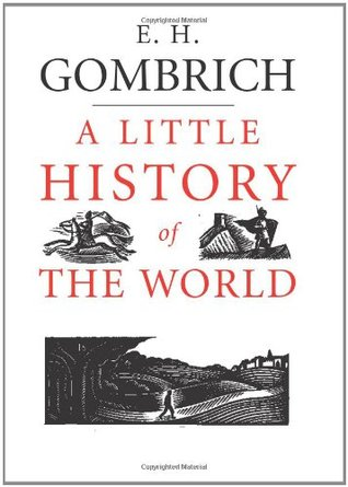 A Little History of the World by E.H. Gombrich