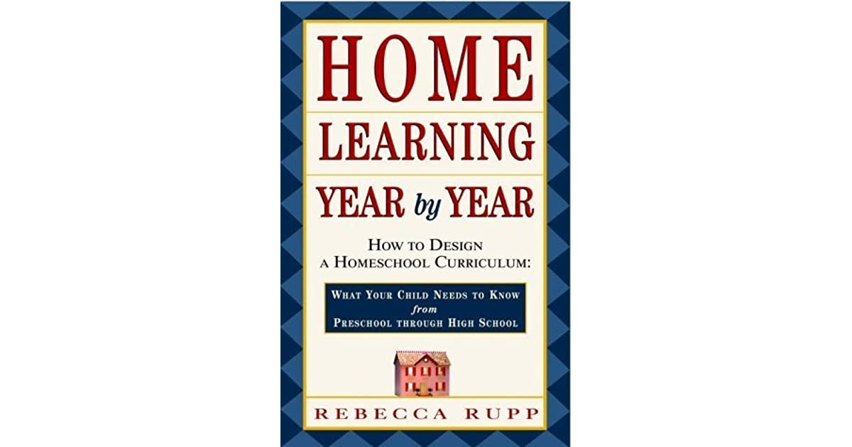 Home Learning Year By Year: How To Design A Homeschool