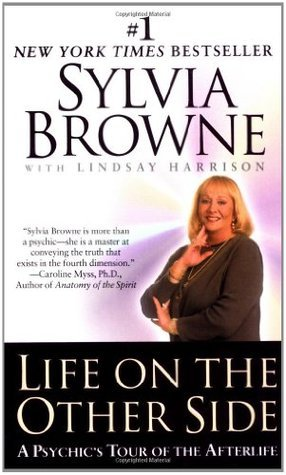 Life on the Other Side- A Psychic s Tour of the Afterlife by Sylvia Browne
