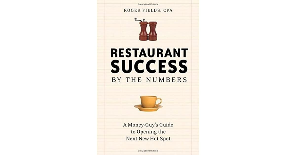 Restaurant Success By The Numbers A Money Guy S Guide To