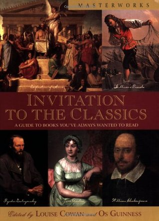 Invitation to the Classics: A Guide to Books You've Always Wanted to Read