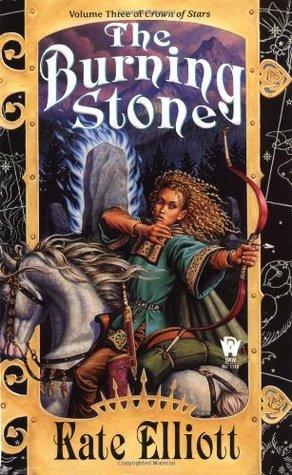 The Burning Stone Crown Of Stars 3 By Kate Elliott