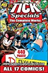 The Tick Specials: The Complete Works (The Tick Specials The Complete Works, #1)