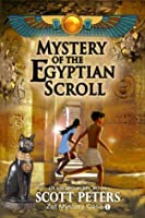 Mystery of the Egyptian Scroll (Zet and the Egyptian Mystery Cases #1)