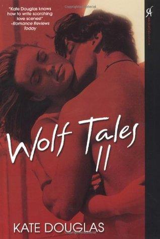 Wolf Tales II by Kate Douglas