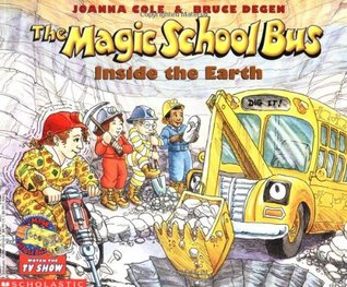 The Magic School Bus Inside the Earth (The Magic School Bus #2)